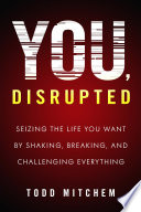 You  Disrupted