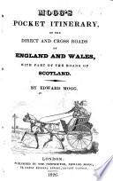 Mogg s Pocket Itinerary of the direct and cross roads of England and Wales  with part of the roads of Scotland