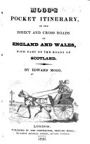 Mogg's Pocket Itinerary of the direct and cross roads of England and Wales, with part of the roads of Scotland