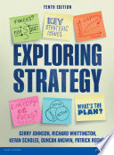 Exploring Strategy, 10th Ed, Pearson Education, 2014