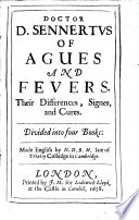 Nine Books of Physick and Chirurgery. Written by ... Dr. Sennertus. The first five being his Institutions of the whole Body of Physick: the other four of Fevers and Agues, etc. (Made English by N. D. B. P.).