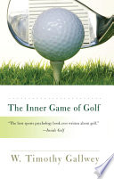 """""""The Inner Game of Golf"""" by W. Timothy Gallwey"""