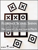 The Game of Life and How to Play It  The Game  Law of Prosperity  Power of the Word  Non Resistance  Karma  Forgiveness  Love  Intuition  Denials and Affirmations  New Thought Edition