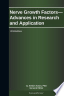 Nerve Growth Factors—Advances in Research and Application: 2013 Edition