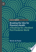 Breaking the Silos for Planetary Health