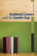 Academic Careers and the Gender Gap