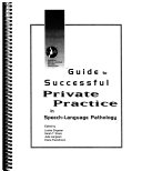 Guide to Successful Private Practice in Speech-language Pathology