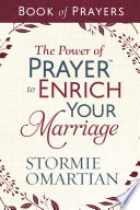 The Power of PrayerTM to Enrich Your Marriage Book of Prayers Book PDF