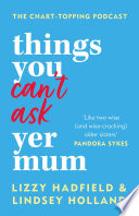 Things You Can't Ask Yer Mum