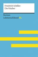 Die Räuber von Friedrich Schiller: Lektüreschlüssel mit Inhaltsangabe, Interpretation, Prüfungsaufgaben mit Lösungen, Lernglossar
