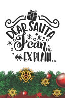 Dear Santa I Can Explain Notebook