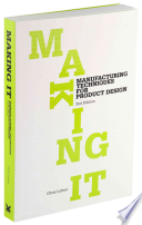 Making It  : Manufacturing Techniques for Product Design