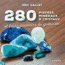 Pdf 280 pierres, minéraux et cristaux et leurs pouvoirs de guérison Telecharger