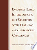 Evidence Based Interventions for Students with Learning and Behavioral Challenges