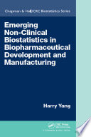 Emerging Non Clinical Biostatistics in Biopharmaceutical Development and Manufacturing