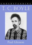 Understanding T.C. Boyle