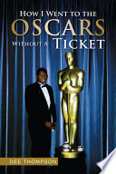 How I Went to the Oscars Without A Ticket