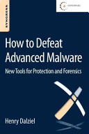 How to Defeat Advanced Malware Book