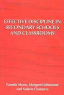 Effective Discipline in Secondary Schools and Classrooms