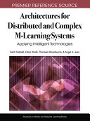 Architectures for Distributed and Complex M Learning Systems  Applying Intelligent Technologies