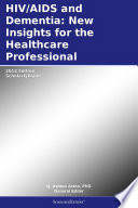 Hiv Aids And Dementia New Insights For The Healthcare Professional 2012 Edition Book PDF