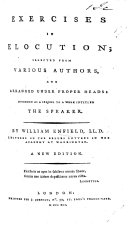 Exercises in Elocution; selected from various authors ... intended as a sequel to ... The Speaker