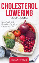 Cholesterol Lowering Cookbooks  Superfoods and Dairy Free for a Low Cholesterol Diet