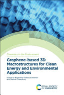 Graphene Based 3d Macrostructures For Clean Energy And Environmental Applications Book PDF