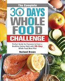 The Complete 30 Day Whole Food Challenge Book
