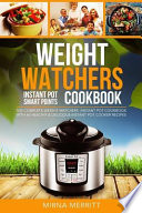 Weight Watchers Instant Pot Smart Points Cookbook