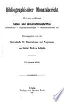 Bibliographischer Monatsbericht über neuerschienene Schul-, Universitäts- u. Hochschulschriften