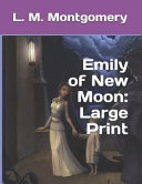 Emily of New Moon: Large Print