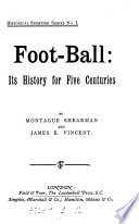 Foot ball  Its History for Five Centuries Book
