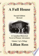 A Full House : A Canadian Historical Novel of Pioneer Adventure