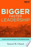 Bigger  Faster Leadership