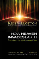 How Heaven Invades Earth Book