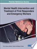 Mental Health Intervention and Treatment of First Responders and Emergency Workers