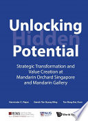 Unlocking Hidden Potential: Strategic Transformation And Value Creation At Mandarin Orchard Singapore And Mandarin Gallery