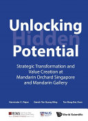 Unlocking Hidden Potential: Strategic Transformation And Value Creation At Mandarin Orchard Singapore And Mandarin Gallery Pdf/ePub eBook