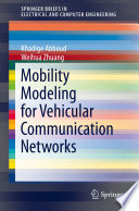Mobility Modeling for Vehicular Communication Networks Book