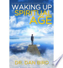 Waking Up In The Spiritual Age