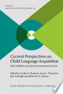 Current Perspectives on Child Language Acquisition