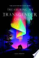 The Auditorium in My Mind  Treasuring My Transgender Child Book