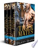 Tiger Mates Shifter Romance Box Set  An Eternal Mates Paranormal Romance Series Bundle