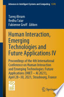 Human Interaction Emerging Technologies And Future Applications Iv