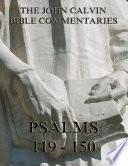 John Calvin S Commentaries On The Psalms 119 150