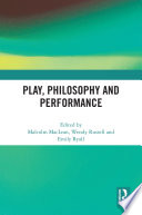 Play, Philosophy and Performance