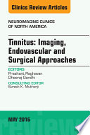 Tinnitus  Imaging  Endovascular and Surgical Approaches  An issue of Neuroimaging Clinics of North America  E Book