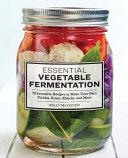 Essential Vegetable Fermentation