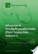 Advances in Polyhydroxyalkanoate  PHA  Production  Volume 2